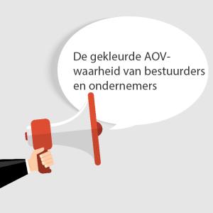 De gekleurde AOV-waarheid van bestuurders en ondernemers